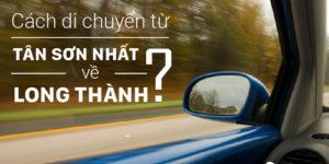 Hướng dẫn di chuyển từ Tân Sơn Nhất về Long Thành - hinh 2
