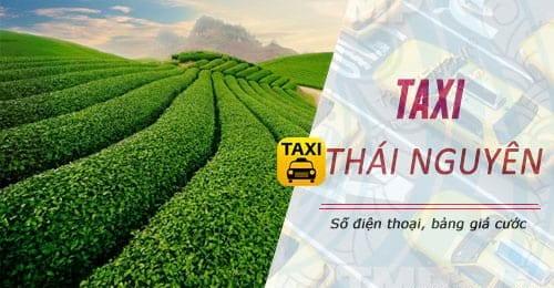 Taxi Thái Nguyên: Tổng đài, Số điện thoại, giá cước