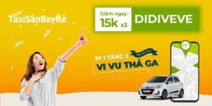 Taxi Sân Bay - Đặt 1 tặng 3, vi vu thả ga