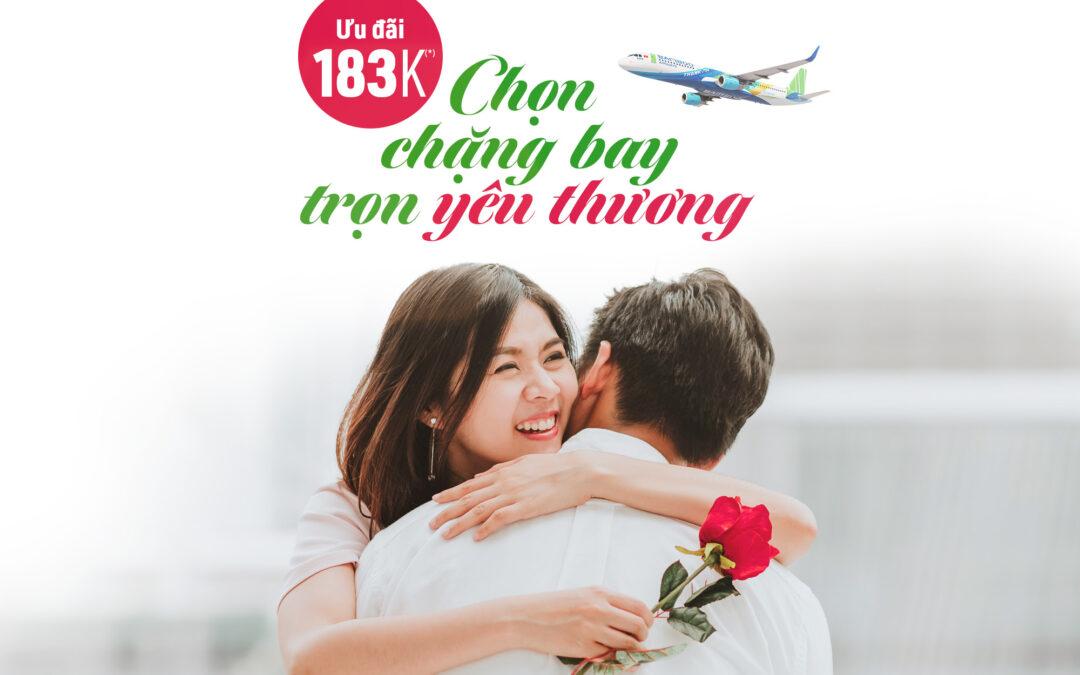 Vé bay siêu hot 183k* – Ngàn lời yêu ngọt ngào ngày 8/3